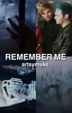remember me // muke by artsymuke