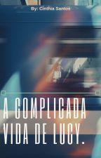 A Complicada Vida de Lucy. 2 by CinthiaKarolyne