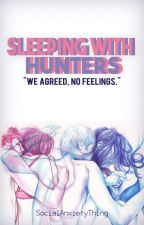 Sleeping With Hunters | Rewrite by SocialAnxietyThing