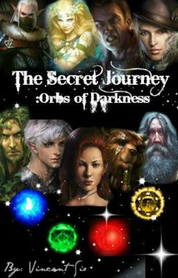 The Secret Journey : Orbs of Darkness
