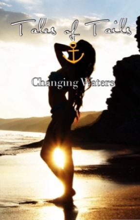 Tales of tails: Changing waters (Book 2) (Coming soon) by vaneunlee