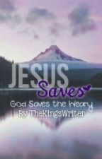 Jesus Saves by TheKingsWriter