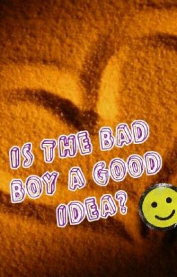 is the bad boy a good idea?