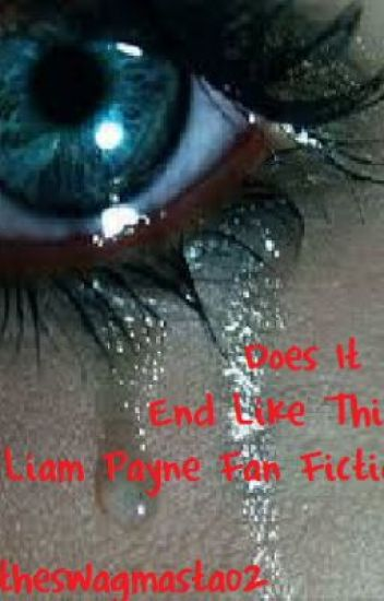 Does It End Like This? (Part Two) *Liam Payne FanFiction*