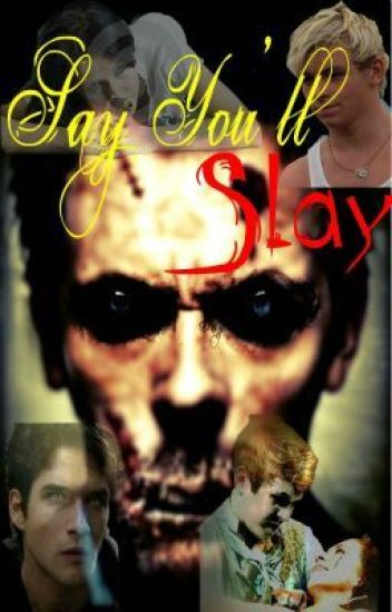 Say You'll Slay (A Zombie Apocalypse and Ross Lynch/ R5 Fan Fiction)
