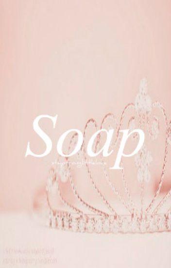 Soap   Phan AU {Temporary Hiatus}