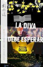 La Diva Debe Esperar by GiselleYCG