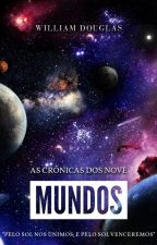As Crônicas dos Nove Mundos by Will_Douglas