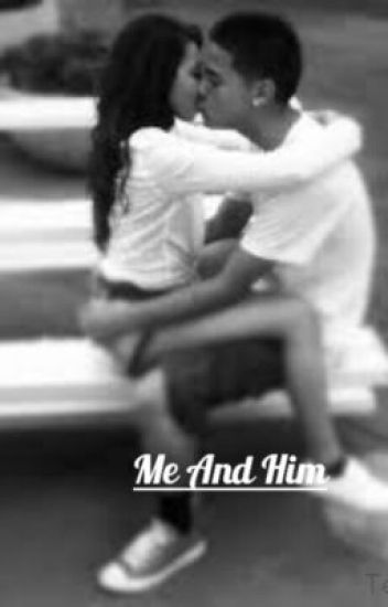 Me and him
