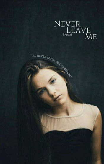 Never Leave Me (Daryl Dixon's Daughter) A Carl Grimes Fanfic [MAJOR EDITING]