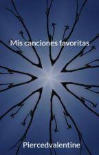 Mis canciones favoritas by Piercedvalentine