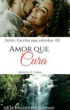 Amor Que Cura (Revisado) by LimaAnaila