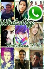 WhatsApp || Youtubers Y tu || by Scrixsx