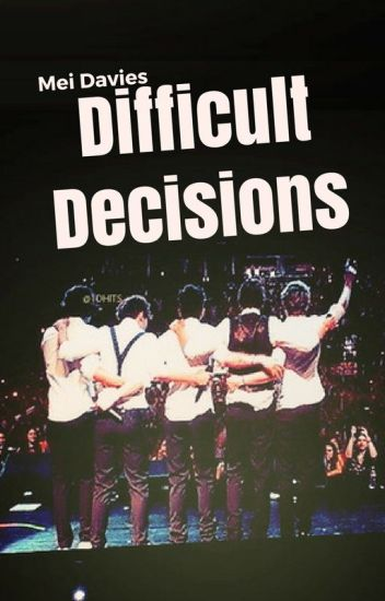 Difficult Decisions- Niall VS Harry Fanfiction