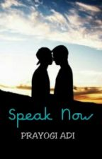 Speak Now by Prayogiadi