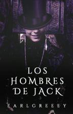 Los Hombres de Jack by earlgreeey