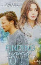 Finding you | Elounor ✔ by Majo-Pastalata