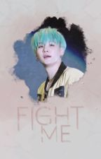 Fight Me [Min Yoongi] by windrises