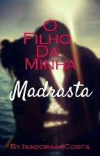 O Filho Da Minha Madrasta by _Isarmy_