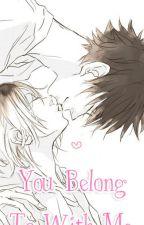 You Belong To With Me [KuroKen Yaoi] by xIacerumx