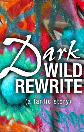 Dark Wild Rewrite by ChristineManzari