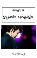 Amor A Segunda Conquista by -lhmxxj