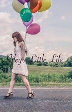 Riley's little life by emerss21