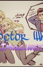 Doctor Who -Imagines- by ThebookDoctor1
