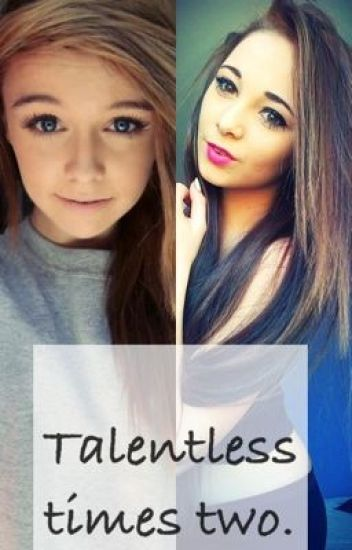 Talentless Times Two.