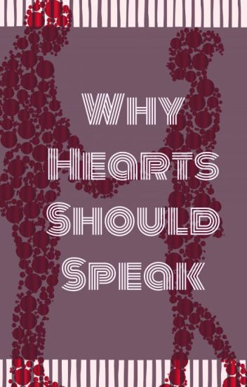 Why Hearts Should Speak