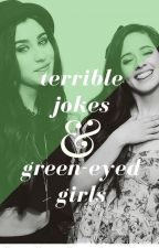 Terrible Jokes and Green-Eyed Girls (Camren) by lickmyskins
