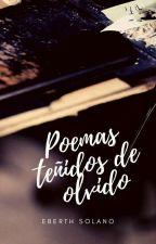 Poemas teñidos de olvido © #CDP2016  by EberthSolano