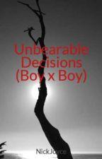 Unbearable Decisions (boyxboy) by NickJoyce
