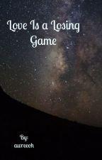 Love Is a Losing Game // Joel Pimentel by awreeoh