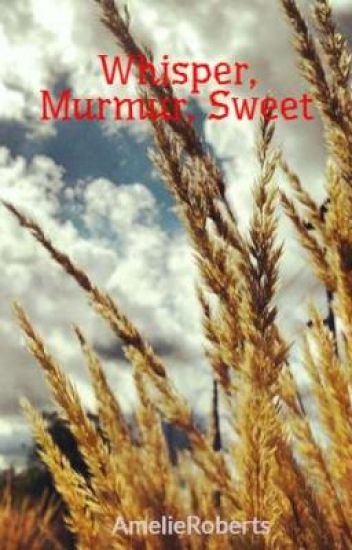 Whisper, Murmur, Sweet