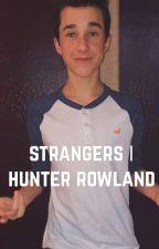 strangers | hunter rowland by rowlandsgf