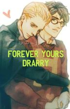 Forever Yours - Drarry Fanfic by UmaThurmansMigraine