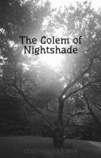 The Golem of Nightshade