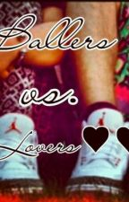 Ballers Vs. Lovers ♡♥ ( Thug Edition ) by Lashayy_