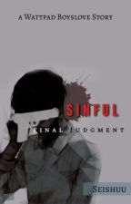 SINFUL -Final Judgment- by shuu_sei229