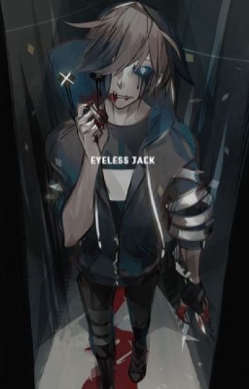 Eyeless Jack x reader[completed]