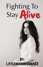 Fighting To Stay Alive {the 5th wave / ben parish fanfic} by Littlemissmeghan22