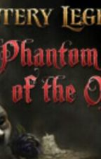 Phantom Of The Opera (Mystery Legends) by missrosecluse