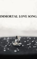 IMMORTAL LOVE SONG by ZainN8
