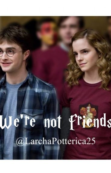 We're not friends-Harmony