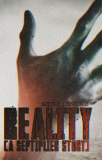 Reality (Septiplier Fanfic) (Slow Updates)