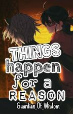 Thing's happen for a reason  (Adrienette/Ladynoir) by Guardian_Of_Wisdom