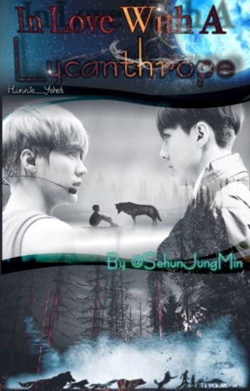 In Love with a Lycanthrope (HunHan)