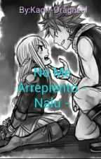No Me Arrepiento - Nalu - by yulijuli_Ps