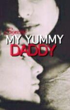 """""""My Yummy Daddy""""by: Syecai by Syecai"""